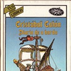 Libros de segunda mano: CRISTOBAL COLON. DIARIO DE A BORDO; ANAYA, TUS LIBROS, Nº 50. Lote 106021855