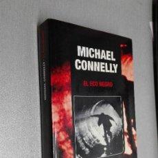 Libros de segunda mano: EL ECO NEGRO / MICHAEL CONNELLY / EDICIONES B BOLSILLO 1ª EDICIÓN 2006. Lote 106044991