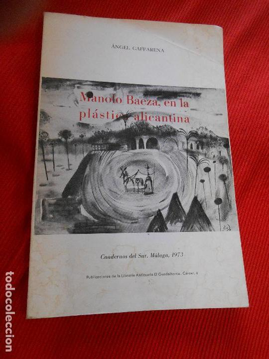 MANOLO BAEZA EN LA PLASTICA ALICANTINA (Libros de Segunda Mano (posteriores a 1936) - Literatura - Narrativa - Otros)