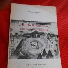 Libros de segunda mano: MANOLO BAEZA EN LA PLASTICA ALICANTINA. Lote 106051911