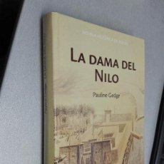 Libros de segunda mano: LA DAMA DEL NILO / PAULINE GEDGE / RBA 2006. Lote 106056175