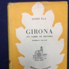Libros de segunda mano: JOSEP PLA. GIRONA. UN LLIBRE DE RECORDS. 1952. Lote 106071243