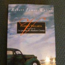 Libros de segunda mano: PUERTO VALLARTA WALLER, ROBERT JAMES EDITORIAL: EDICIONES B. 250PP. Lote 106072083