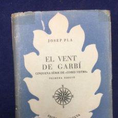 Libros de segunda mano: JOSEP PLA. EL VENT DE GARBÍ. 1952. Lote 106072391