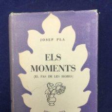 Libros de segunda mano: JOSEP PLA. ELS MOMENTS. 1955. Lote 106072831