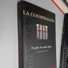 Libros de segunda mano: LA CONSPIRACIÓN, EL GOLPE DE ESTADO DIFUSO / RAMÓN COTARELO / EDICIONES B 1ª EDICIÓN 1995. Lote 106080071