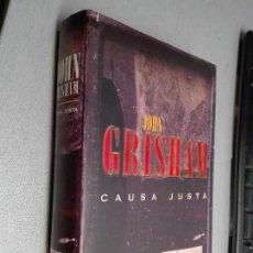 Libros de segunda mano: CAUSA JUSTA / JOHN GRISHAM / EDICIONES B 1ª EDICIÓN 1998. Lote 106085803