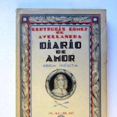 Libros de segunda mano: DIARIO DE AMOR. GERTRUDIS GÓMEZ DE AVELLANEDA. M. AGUILAR EDITOR. Lote 106190623