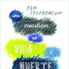 Libros de segunda mano: UNA CUESTIÓN DE VIDA O MUERTE O ALGO ASÍ - BEN STEPHENSON / JESÚS DE LA TORRE - ESPASA. Lote 106223286