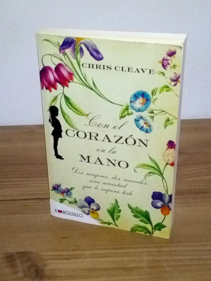 CON EL CORAZÓN EN LA MANO, CLEAVE CHIS. EMBOLSILLO. 1 ª ED. 1 ª IMP. 2012 (Libros de Segunda Mano (posteriores a 1936) - Literatura - Narrativa - Otros)