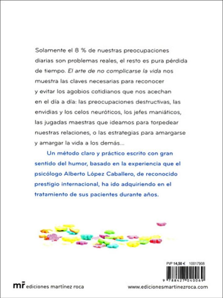 Libros de segunda mano: EL ARTE DE NO COMPLICARSE LA VIDA. López Caballero Alfonso, tomarte la vida con humor 1 ª ed. 2013 - Foto 4 - 103698959