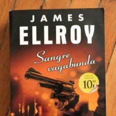 Libros de segunda mano: JAMES ELLROY: SANGRE VAGABUNDA. Lote 106568503
