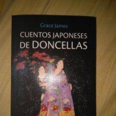Libros de segunda mano: CUENTOS JAPONESES DE DONCELLAS QUATERNI GRACE JAMES NUEVO TRADICION CULTURA JAPON. Lote 106660123