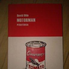 Libros de segunda mano: MOTORMAN DAVID OHLE PERIFERICA. Lote 106660447