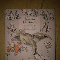 Libros de segunda mano: JUANITO DIMINUTO WILHELM BUSCH REINO DE CORDELIA. Lote 106661083