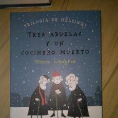 Libros de segunda mano: TRES ABUELAS Y UN COCINERO MUERTO TRILOGIA DE HELSINKI MINNA LINDGREN NUEVO. Lote 106664387