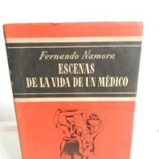 Libros de segunda mano: ESCENAS DE LA VIDA DE UN MÉDICO FERNANDO NAMORA EDITORIAL NOGUER BARCELONA AÑO 1954.. Lote 106790695
