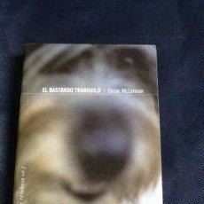 Libros de segunda mano: EL BASTARDO TRANQUILO. OSCAR MCLENNAN. Lote 106820543