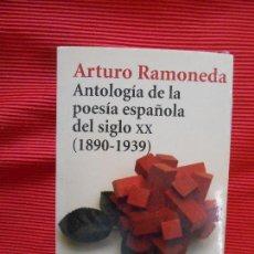 Libros de segunda mano: ANTOLOGIA DE LA POESIA ESPAÑOLA DEL SIGLO XX-ARTURO RAMONEDA. Lote 180324868