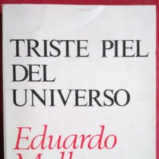 Libros de segunda mano: EDUARDO MALLEA . TRISTE PIEL DEL UNIVERSO. Lote 107031411