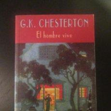 Libros de segunda mano: EL HOMBRE VIVO - G. K. CHESTERTON - VALDEMAR - CLUB DIÓGENES. Lote 107041927