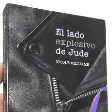 Libros de segunda mano: EL LADO EXPLOSIVO DE JUDE - NICOLE WILLIAMS. Lote 107225603