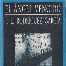 Libros de segunda mano: JOSÉ LUIS RODRÍGUEZ GARCÍA: EL ÁNGEL VENCIDO. (HUERGA & FIERRO EDS., RELATOS, 2001) . Lote 107228635