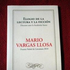 Libros de segunda mano: ELOGIO DE LA LECTURA Y LA FICCIÓN. MARIO VARGAS LLOSA. DISCURSO ANTE LA ACADEMIA SUECA 2010. Lote 107417623