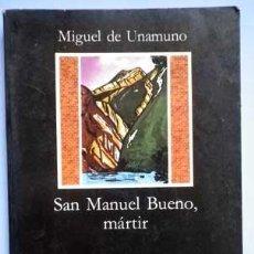 Libros de segunda mano: MIGUEL DE UNAMUNO SAN MANUEL BUENO MARTIR 14ª EDICIÓN CATEDRA LETRAS HISPANICAS. Lote 109371536