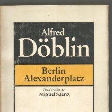 Livres d'occasion: ALFRED DOBLIN. BERLIN ALEXANDERPLATZ. BRUGUERA. Lote 107462763