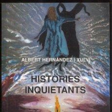 Libros de segunda mano: HISTORIES INQUIETANTS .- ALBERT HERNANDEZ XULVI- PREMI SAN CARLES BORROMEU - ANDORRA 1995. Lote 107576651