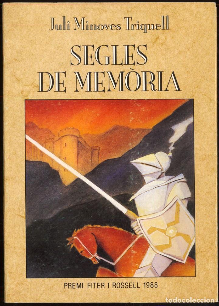 SEGLES DE MEMORIA - JULI MINOVES TRIQUELL - PREMI FITER I ROSSELL - 1988 - ANDORRA (Libros de Segunda Mano (posteriores a 1936) - Literatura - Narrativa - Otros)