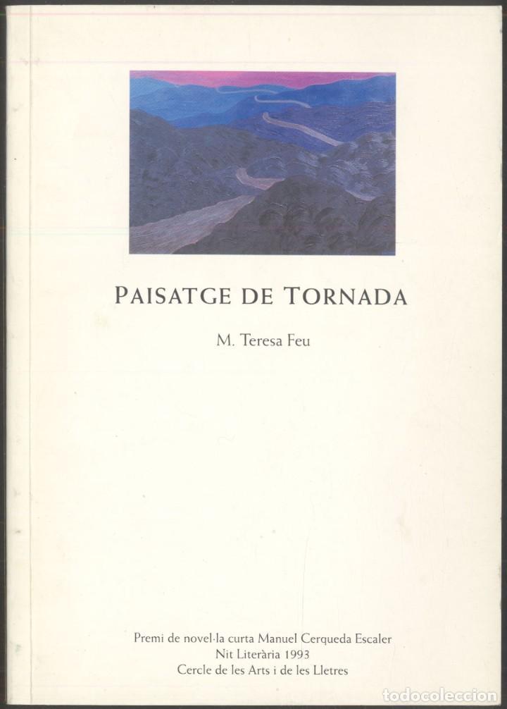 PAISATGE DE TORNADA - M. TERESA FEU.- PREMI MANUEL CERQUEDA ESCALER -ANDORRA 1993 (Libros de Segunda Mano (posteriores a 1936) - Literatura - Narrativa - Otros)