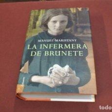 Libros de segunda mano: LA INFERMERA DE BRUNETE - MANUEL MARISTANY - NOB. Lote 107596023