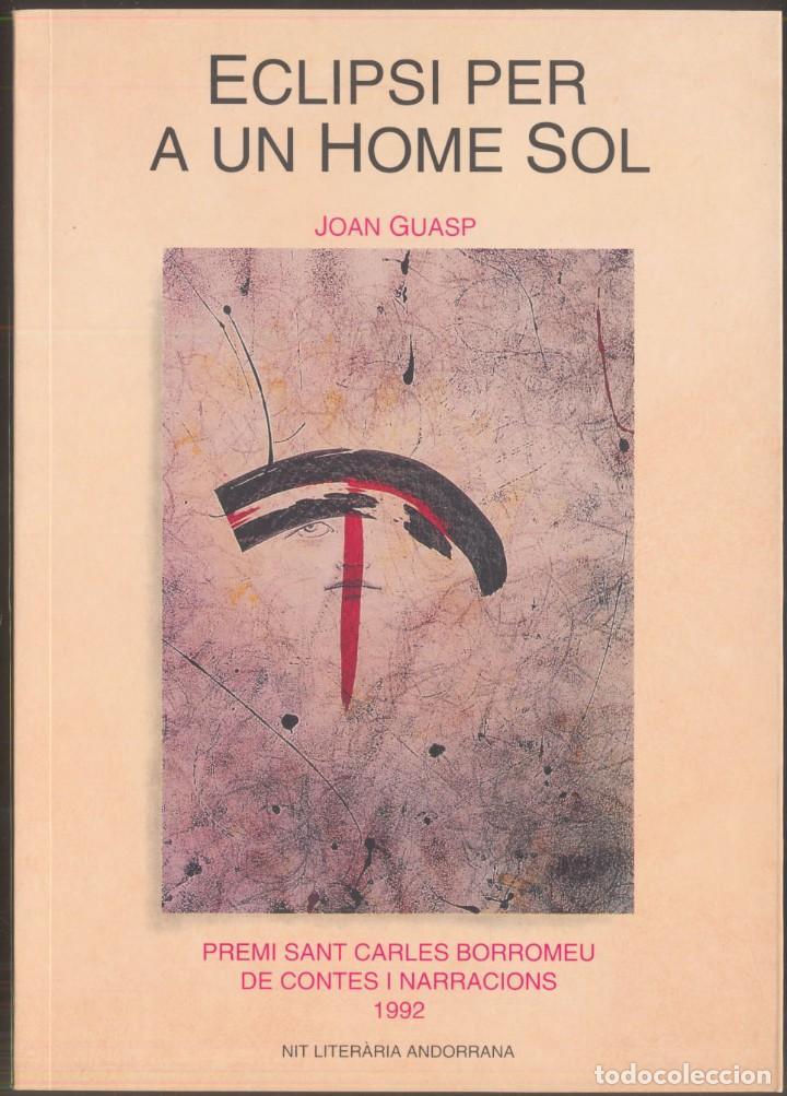 ECLIPSI PER A UN HOME SOL - JOAN GUASP - PREMI SAN CARLES BORROMEU 1992 - ANDORRA (Libros de Segunda Mano (posteriores a 1936) - Literatura - Narrativa - Otros)