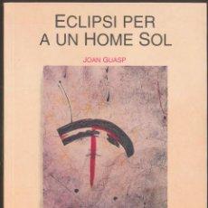 Libros de segunda mano: ECLIPSI PER A UN HOME SOL - JOAN GUASP - PREMI SAN CARLES BORROMEU 1992 - ANDORRA. Lote 107635243