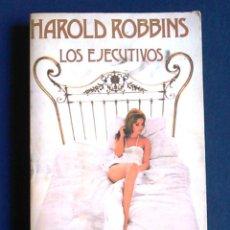 Libros de segunda mano: NOVELA LOS EJECUTIVOS, DE HAROLD ROBBINS.. Lote 107987979