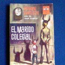 Libros de segunda mano: NOVELA DE HUMOR EL MARIDO COLEGIAL, GIOVANNI GUARESCHI.. Lote 107993691