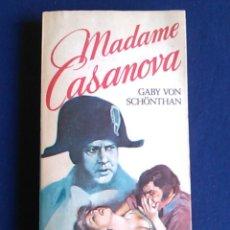 Libros de segunda mano: NOVELA MADAME CASANOVA, GABY VON SCHÖNTHAN. 1976.. Lote 108078407