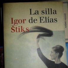 Libros de segunda mano: LA SILLA DE ELÍAS, IGOR STIKS, ED. DESTINO. Lote 108080167