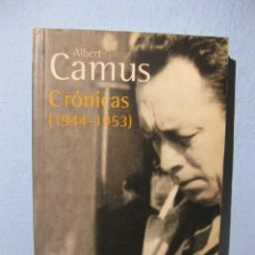 Libros de segunda mano: CRÓNICAS 1944-1953 (ALBERT CAMUS) BIBLIOTECA CAMUS ALIANZA EDITORIAL, BA 0665. 2002. Lote 108277503