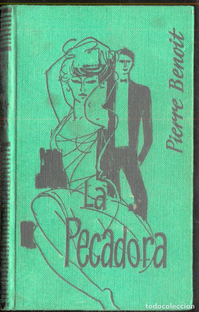 LA PECADORA POR PIERRE BENOIT.- ED. MATEU 1958 (Libros de Segunda Mano (posteriores a 1936) - Literatura - Narrativa - Otros)