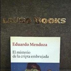 Libros de segunda mano: EL MISTERIO DE LA CRIPTA EMBRUJADA. EDUARDO MENDOZA. BOOKET SEIX BARRAL 2005.. Lote 108806239