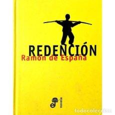 Libros de segunda mano: REDENCION (1997) - RAMON DE ESPAÑA - ISBN: 9788435008563. Lote 108848451