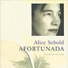 Libros de segunda mano: AFORTUNADA (2004) - ALICE SEBOLD - ISBN: 9788467205466. Lote 108983843