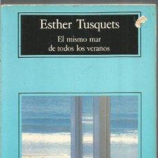 Libri di seconda mano: ESTHER TUSQUETS. EL MISMO MAR DE TODOS LOS VERANOS. ANAGRAMA. Lote 109053639