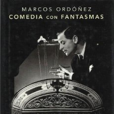 Libros de segunda mano: COMEDIA CON FANTASMAS, MARCOS ORDOÑEZ. Lote 109174839