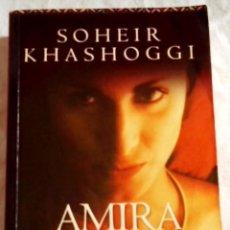 Libros de segunda mano: AMIRA; SOHEIR KHASHOGGI - DEBOLSILLO 2005. Lote 109355943