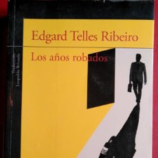 Libros de segunda mano: EDGARD TELLES RIBEIRO . LOS AÑOS ROBADOS . ALFAGUARA. Lote 109376455