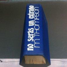 Libros de segunda mano: MORTON THOMPSON. NO SERÁS UN EXTRAÑO. ED. BRUGUERA, 1966. TAPA DURA. Lote 109444915